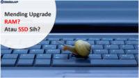 RAM atau SSD dulu?