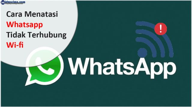 whatsapp tidak terhubung wifi